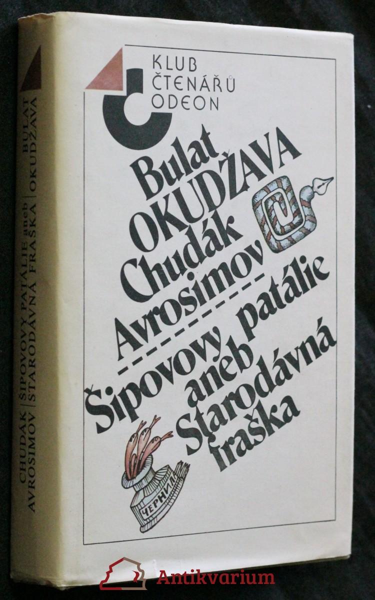 Chudák Avrosimov ; Šipovovy patálie, aneb, Starodávná fraška