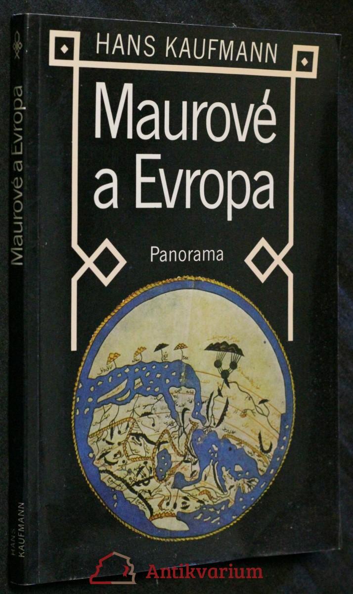 Maurové a Evropa : cesty arabské vědy a kultury