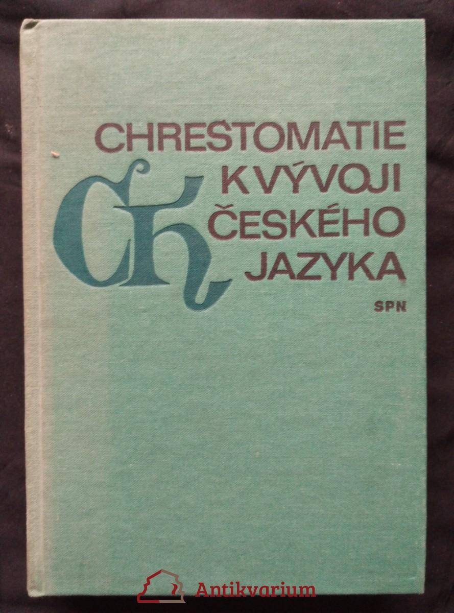 Chrestomatie k vývoji českého jazyka (13. - 18. století) (Ocpl, 408 s., + příl., dedikace autora)