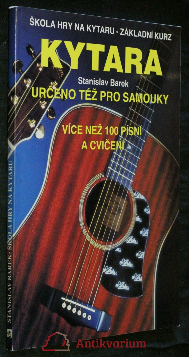 Kytara Škola hry na kytaru - základní kurz : Určeno též pro samouky : Více než 100 písní a cvičení