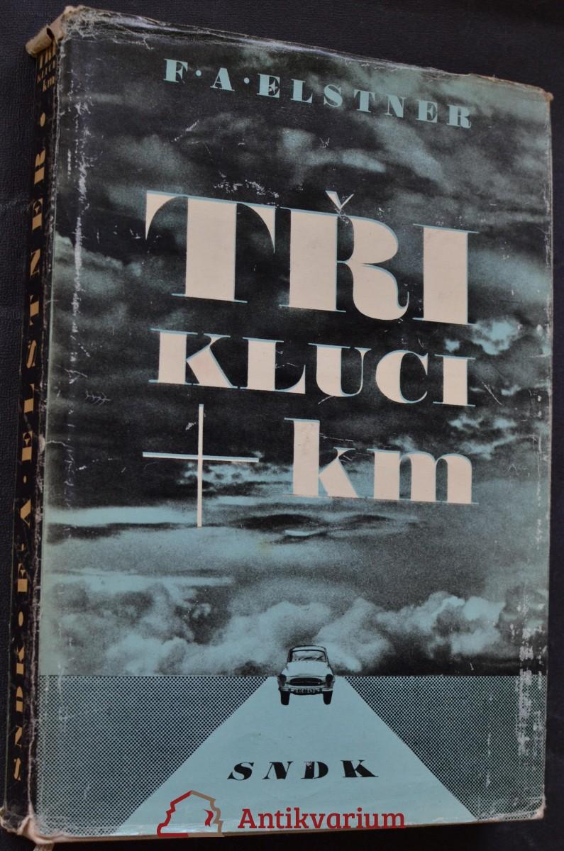 Tři kluci + km : vyprávění o rychlé dálkové jízdě, kterou prožili v pěkném počasí i v dešti na cestě ze Šumavy do Tater Jirka, don Lojzan a malý Janek