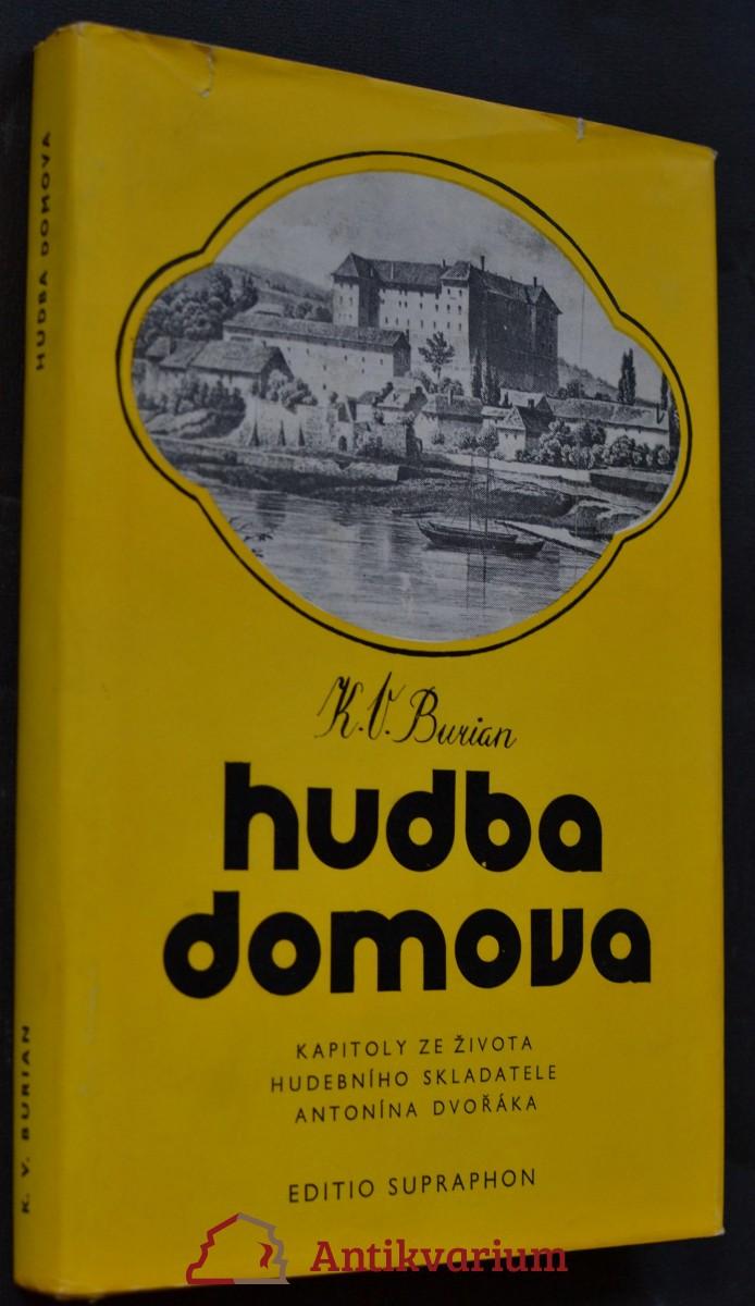 Hudba domova : kapitoly ze života hudebního skladatele Antonína Dvořáka