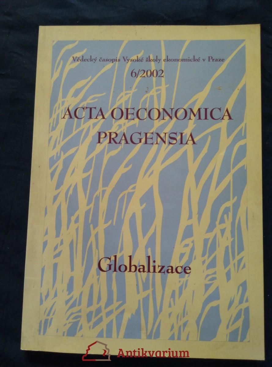 antikvární kniha Acta oeconomica Pragensia - Globalizace - Vědecký časopis VŠE 6/2002  (A4, 220 s.), 2002