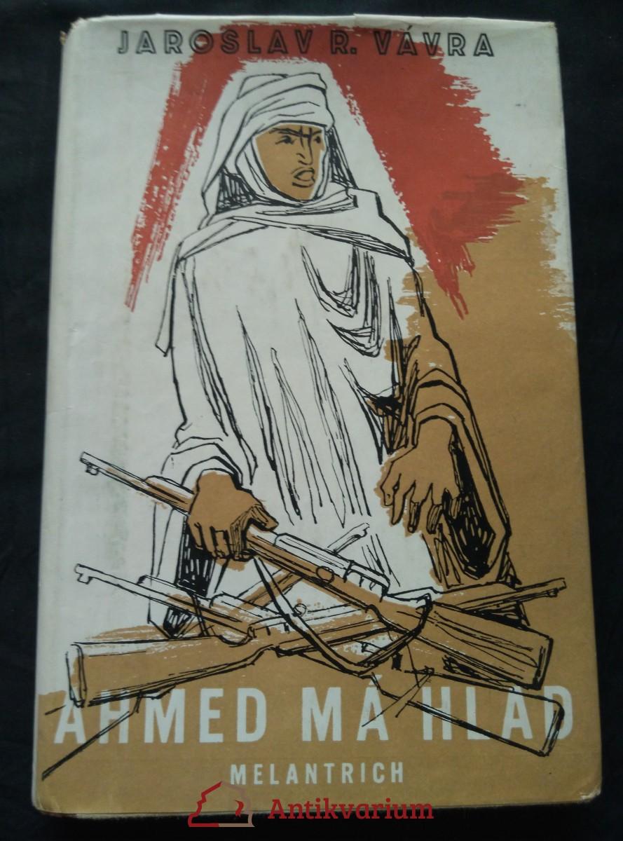 Ahmed má hlad (Oppl, 268 s., ob, front, vaz, vypo F. Matoušek)