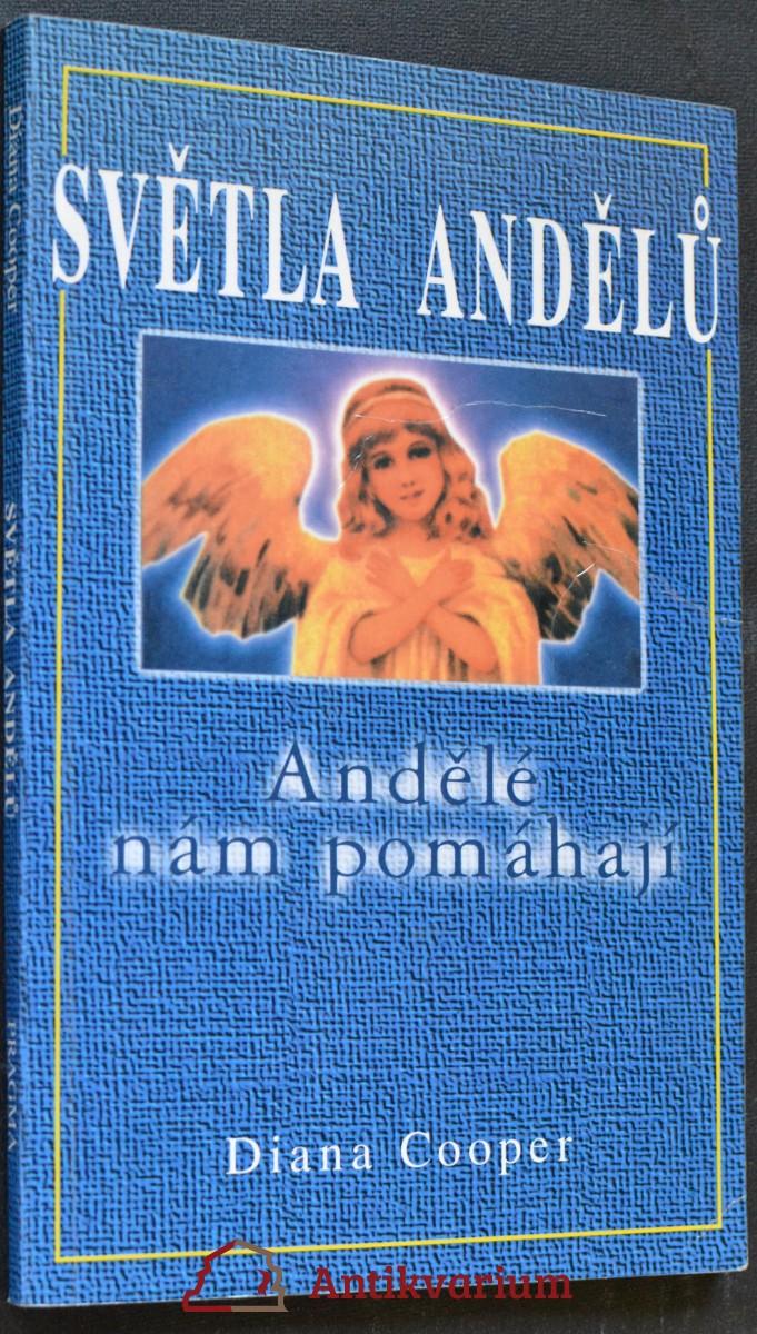 Světla andělů : andělé nám pomáhají