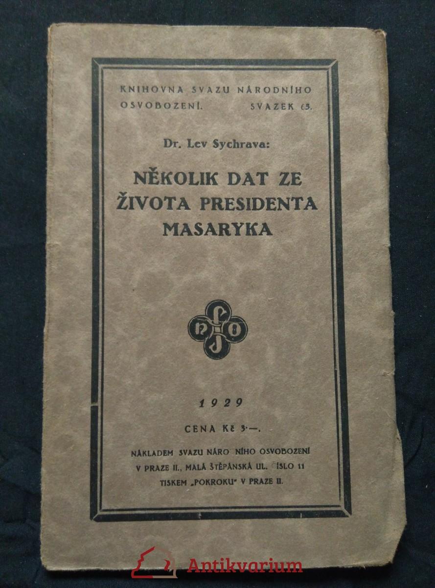 Několik dat ze života presidenta Masaryka (Obr, 32 s.)