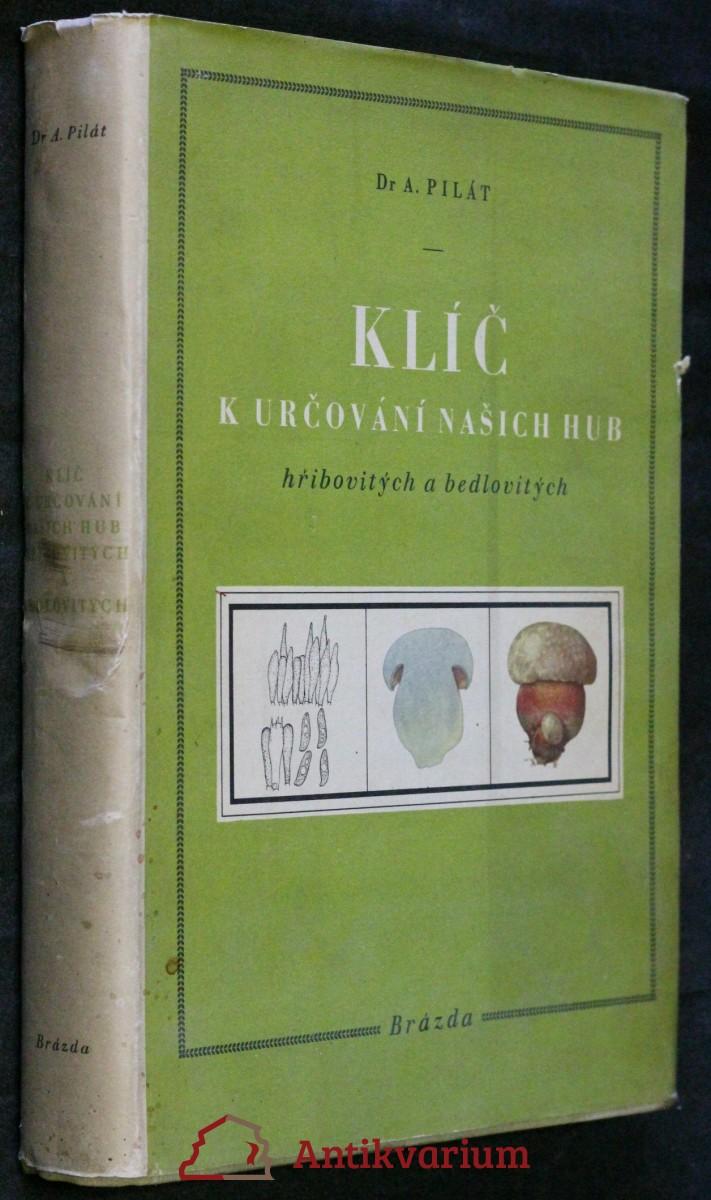 Klíč k určování našich hub hřibovitých a bedlovitých : Agaricales agaricalium europaeorum clavis dichotomica