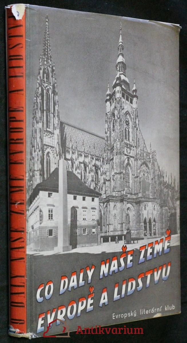 Co daly naše země Evropě a lidstvu : od slovanských věrozvěstů k národnímu obrození
