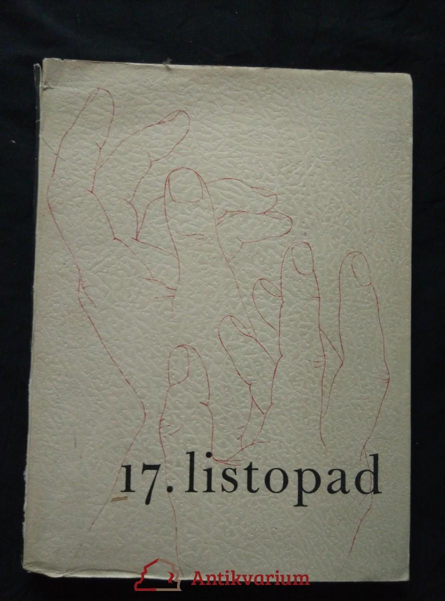17. listopad - Almanach odboje československého studentstva v lůetech 1939 - 1945 (A4, Obr, 144 s.)
