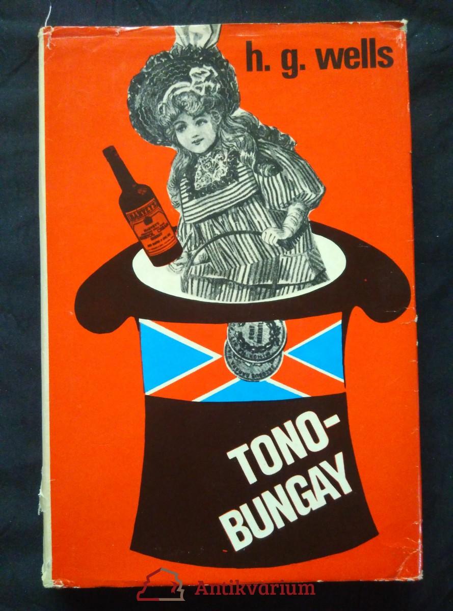 Tono-Bungay (Ocpl, 416 s., ob a vaz K. Teissig)