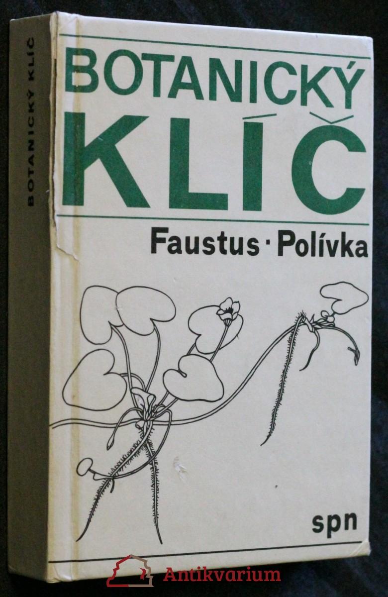 Botanický klíč : klíč k určování 1000 nejdůležitějších cévnatých rostlin : pomocná kniha pro žáky zákl. a stř. škol