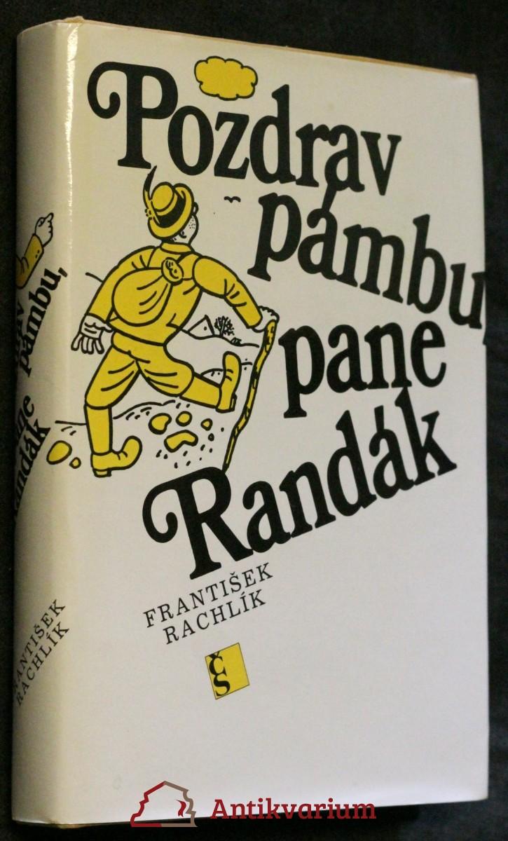 Pozdrav pámbu, pane Randák
