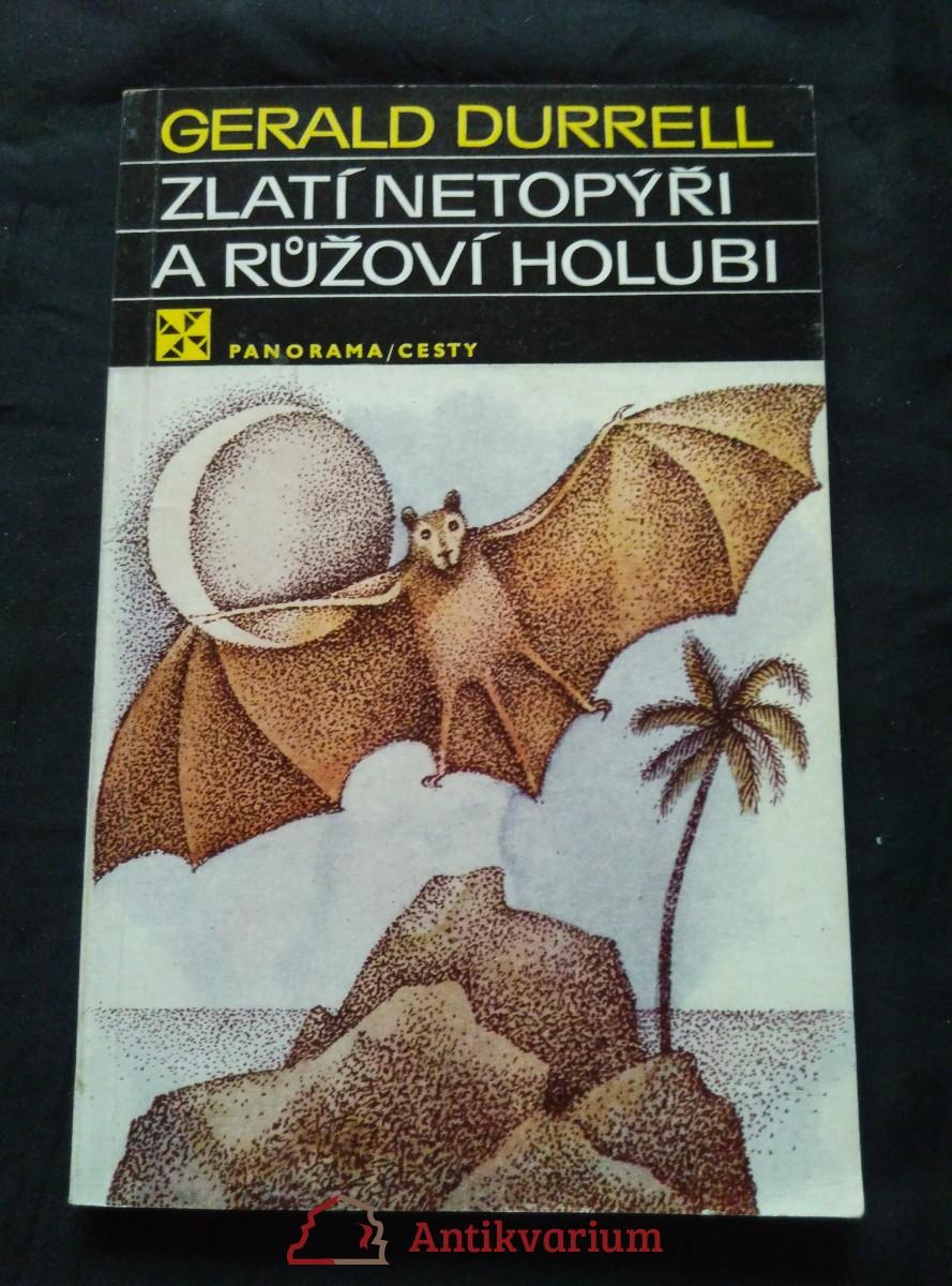 Zlatí netopýři a růžoví holubi (Obr, 160 s.,  ob a il. A. Born)