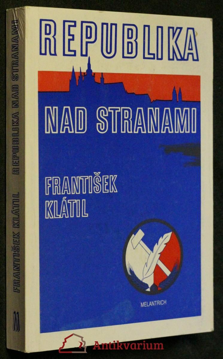 Republika nad stranami : o vzniku a vývoji Československé strany národně socialistické (1897-1948)