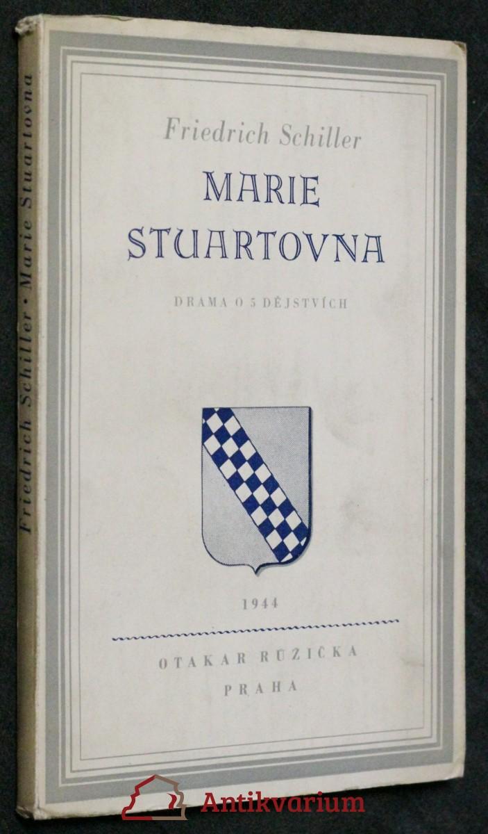 Marie Stuartovna : drama o pěti dějstvích