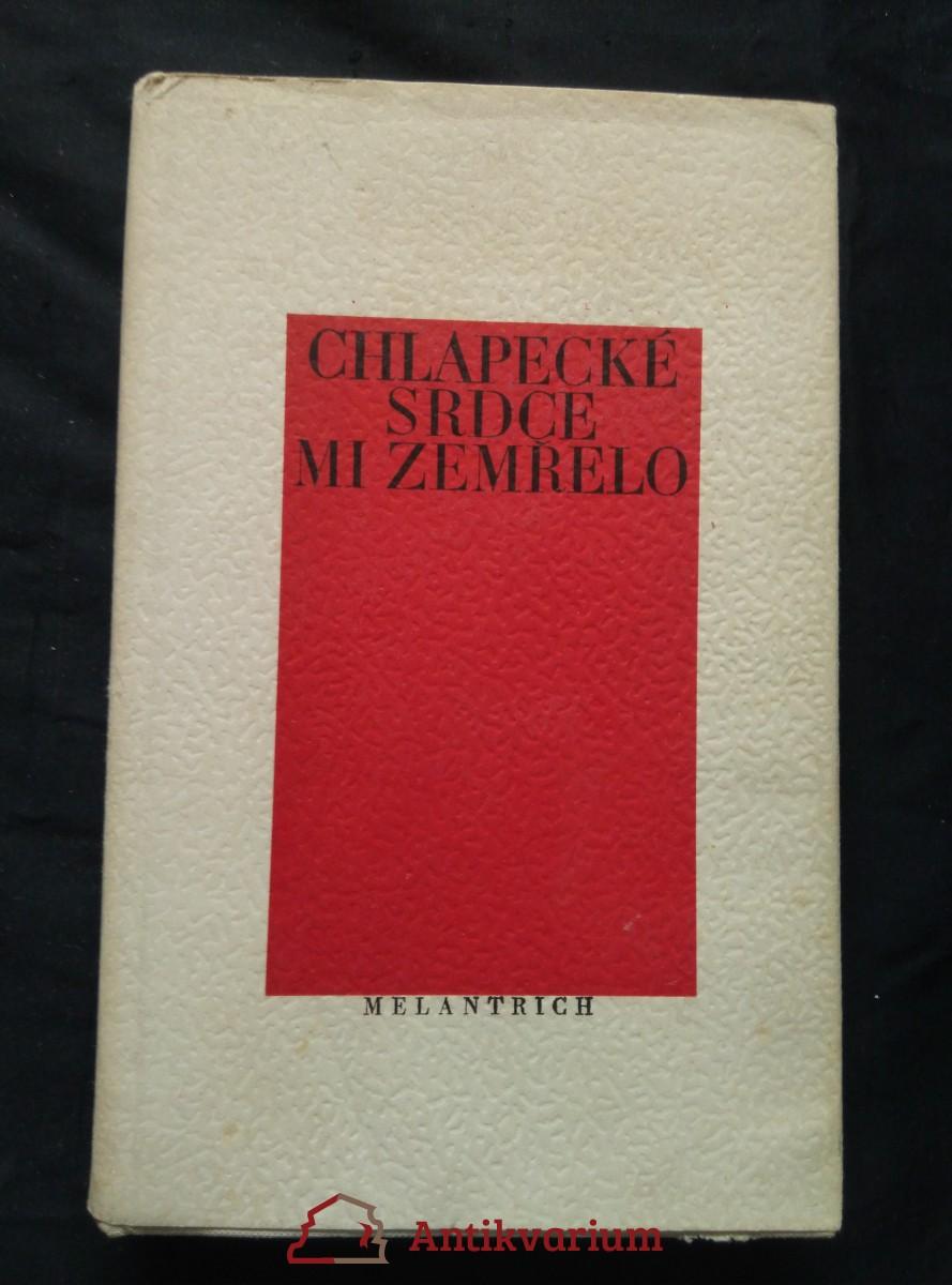 Chlapecké srdce mi zemřelo - Výbor z veršů předčasně zesnulých českých básníků (Ocpl, 296 s.)