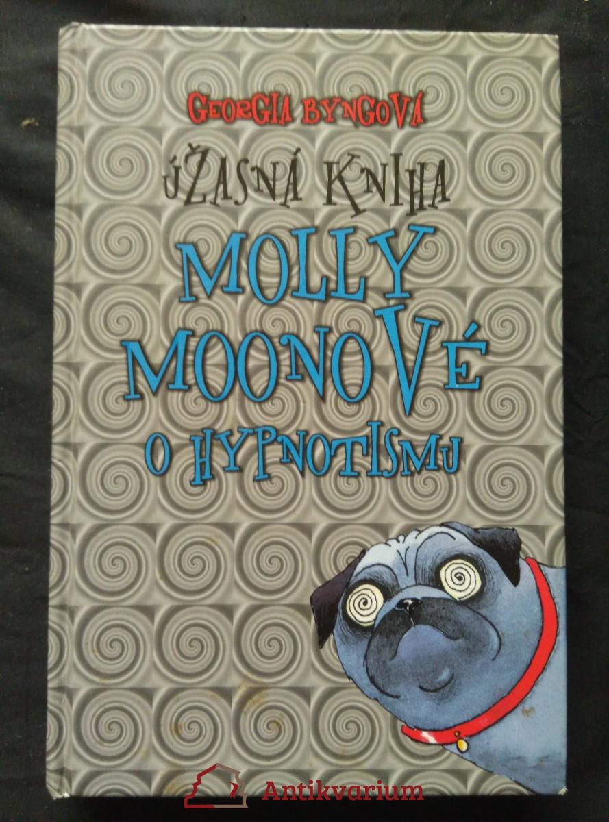 Úžasná kniha Molly Moonové o hypnotismu (pv, 260 s.)