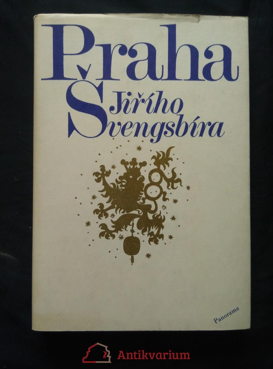 Praha Jiřího Švengsbíra (A4, Ocpl, 216 s., 27 čb a 91 bar ocelorytin)