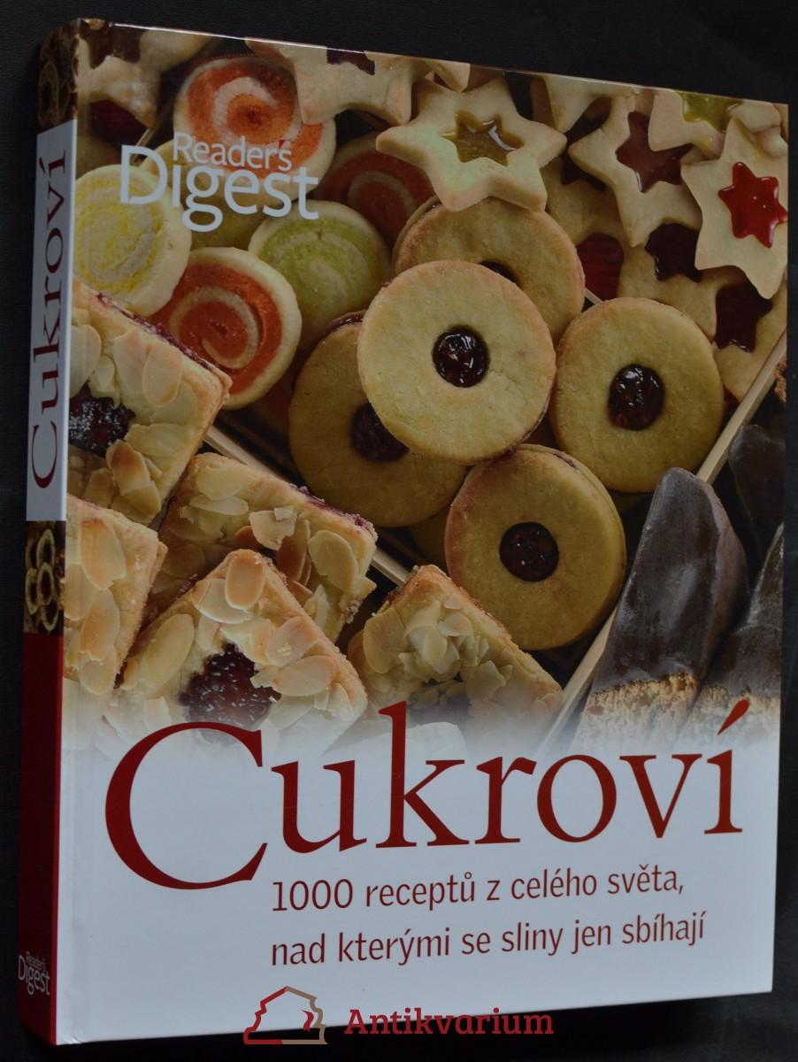 Cukroví : 1000 receptů z celého světa, nad kterými se sliny jen sbíhají