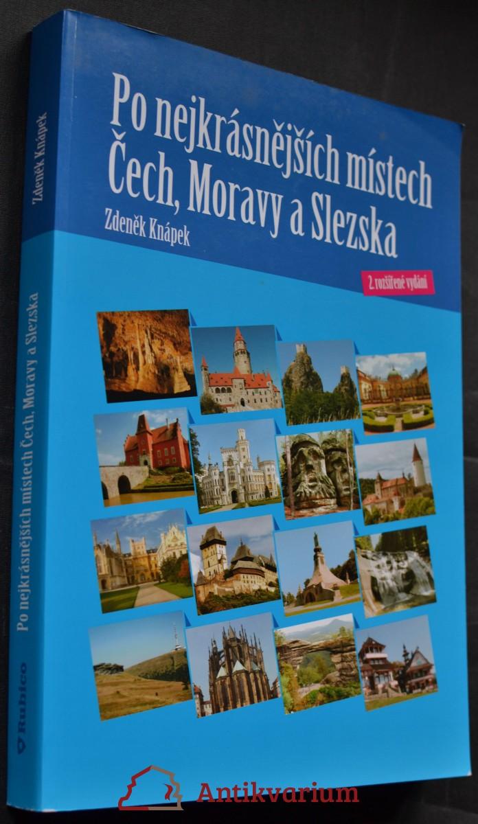 Po nejkrásnějších místech Čech, Moravy a Slezska : [hrady, zámky, muzea, lázně, jeskyně, propasti, rozhledny, městské památkové rezervace, hradiště, menhiry, ZOO a další]