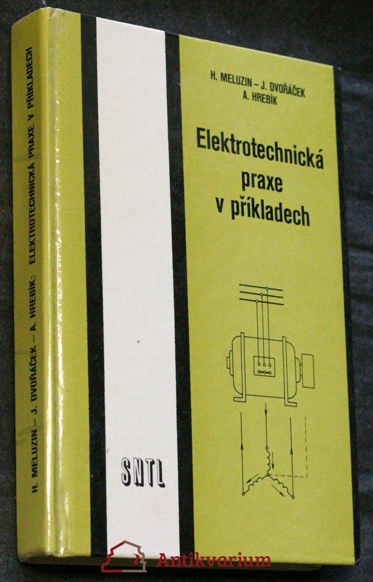 Elektrotechnická praxe v příkladech : pomocná kniha pro stud. a učební obory SOU