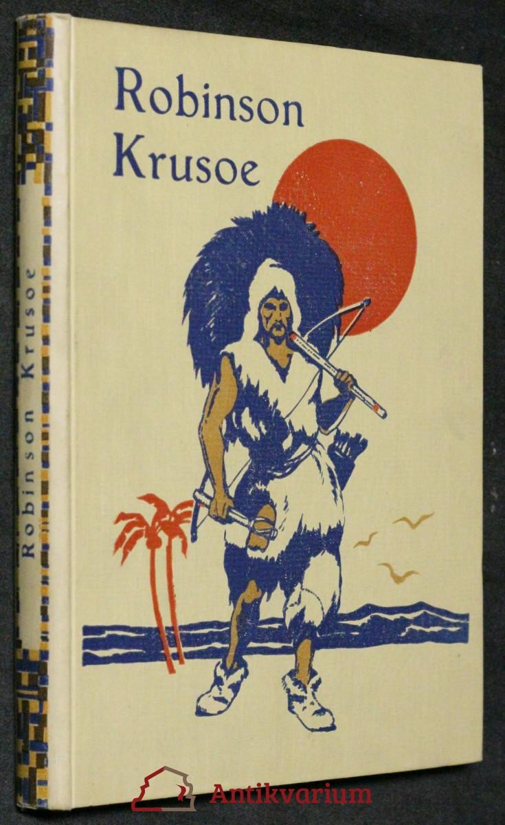 Robinson Krusoe : dobrodružné příběhy jinocha na pustém ostrově