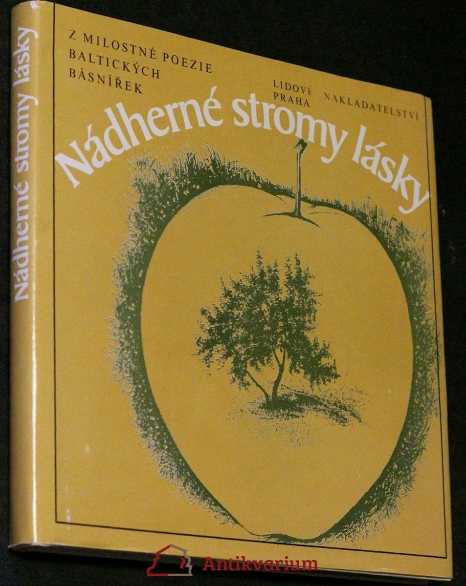 Nádherné stromy lásky : z milostné poezie baltických básnířek