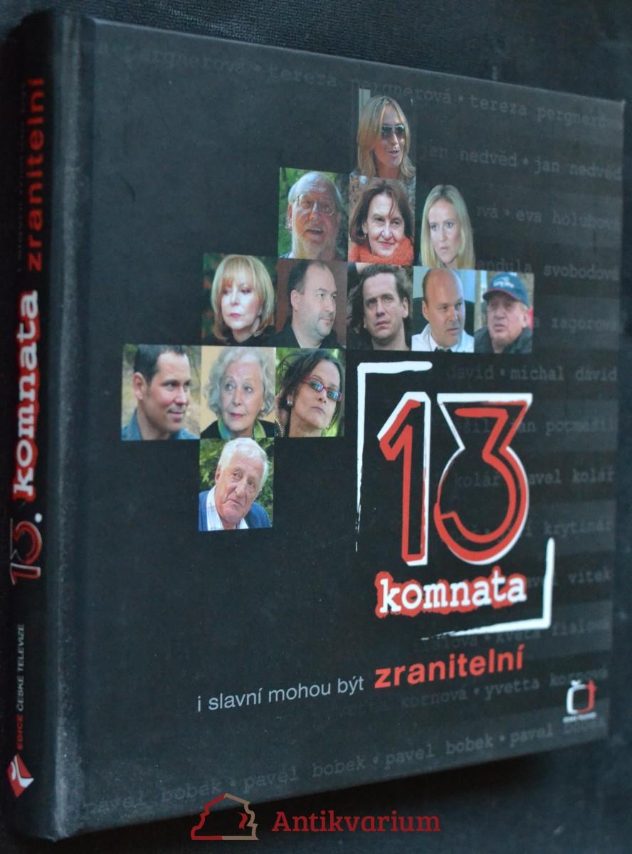 13. komnata : i slavní mohou být zranitelní