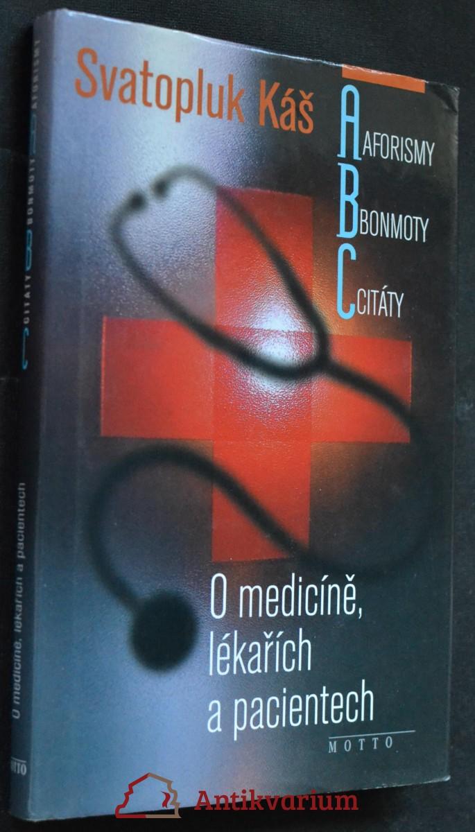 Aforismy, bonmoty, citáty : o medicíně, lékařích a pacientech