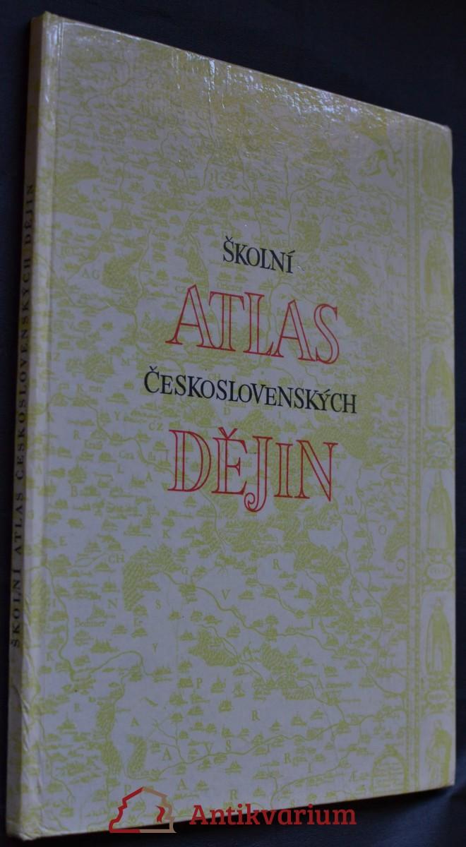 Školní atlas československých dějin : Dějepisný atlas pro školy 1. a 2. cykl