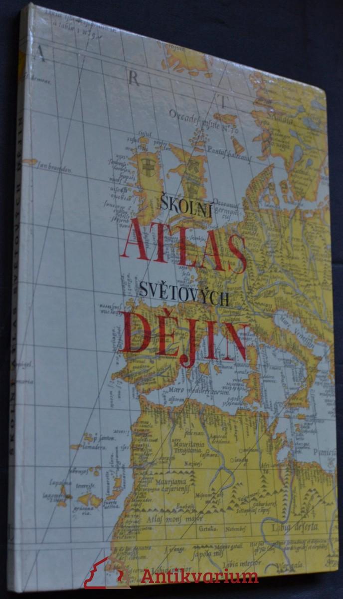 Školní atlas světových dějin : dějepisný atlas pro školy 1. a 2. cyklu
