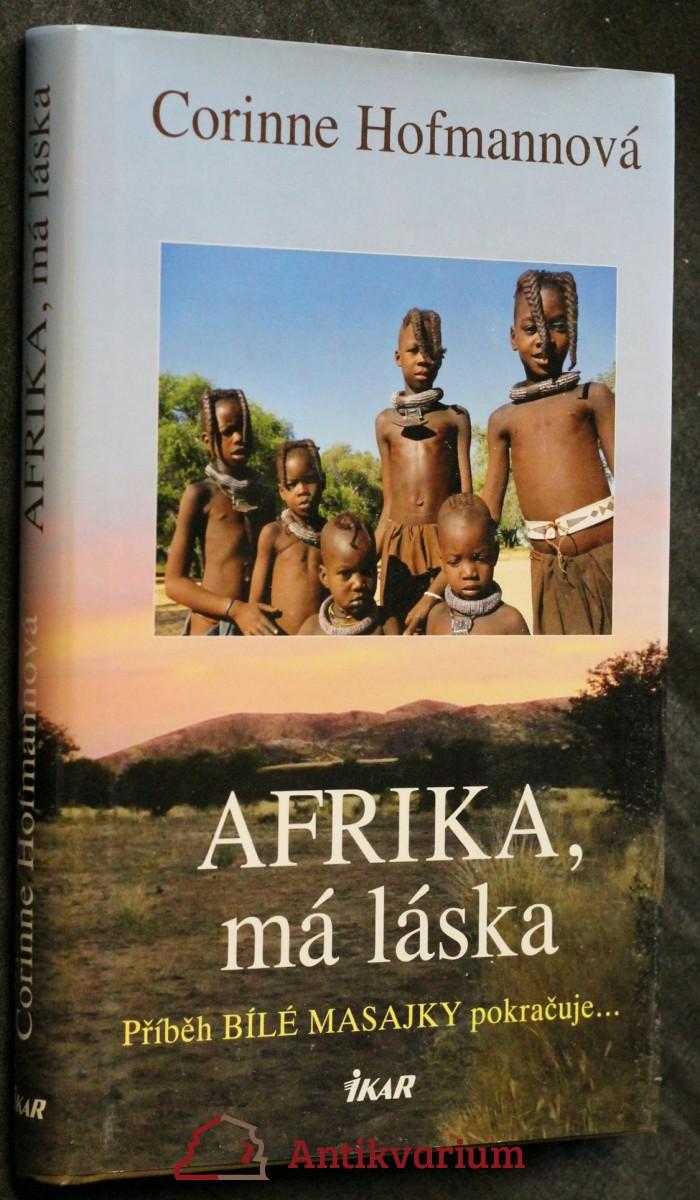 Afrika, má láska : příběh bílé Masajky pokračuje..