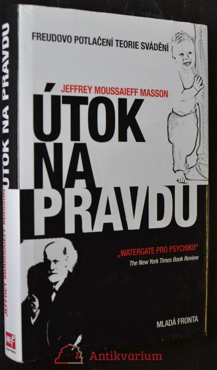 Útok na pravdu : Freudovo potlačení teorie svádění