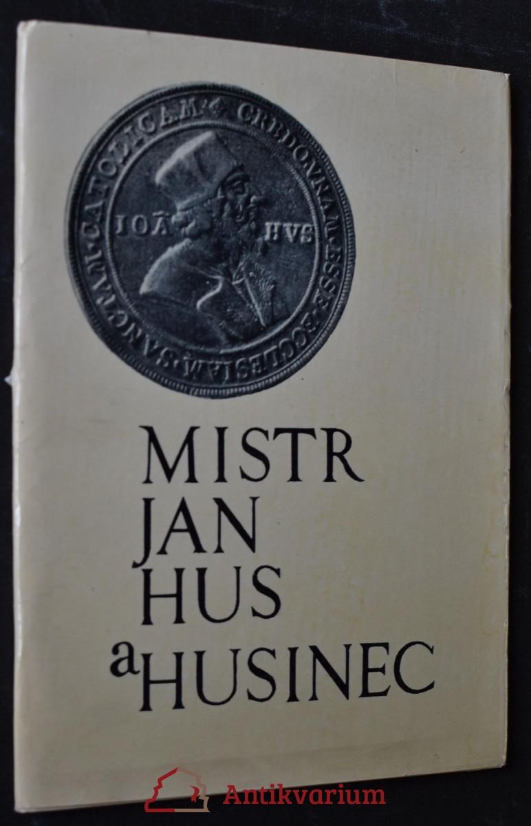 Mistr Jan Hus a Husinec