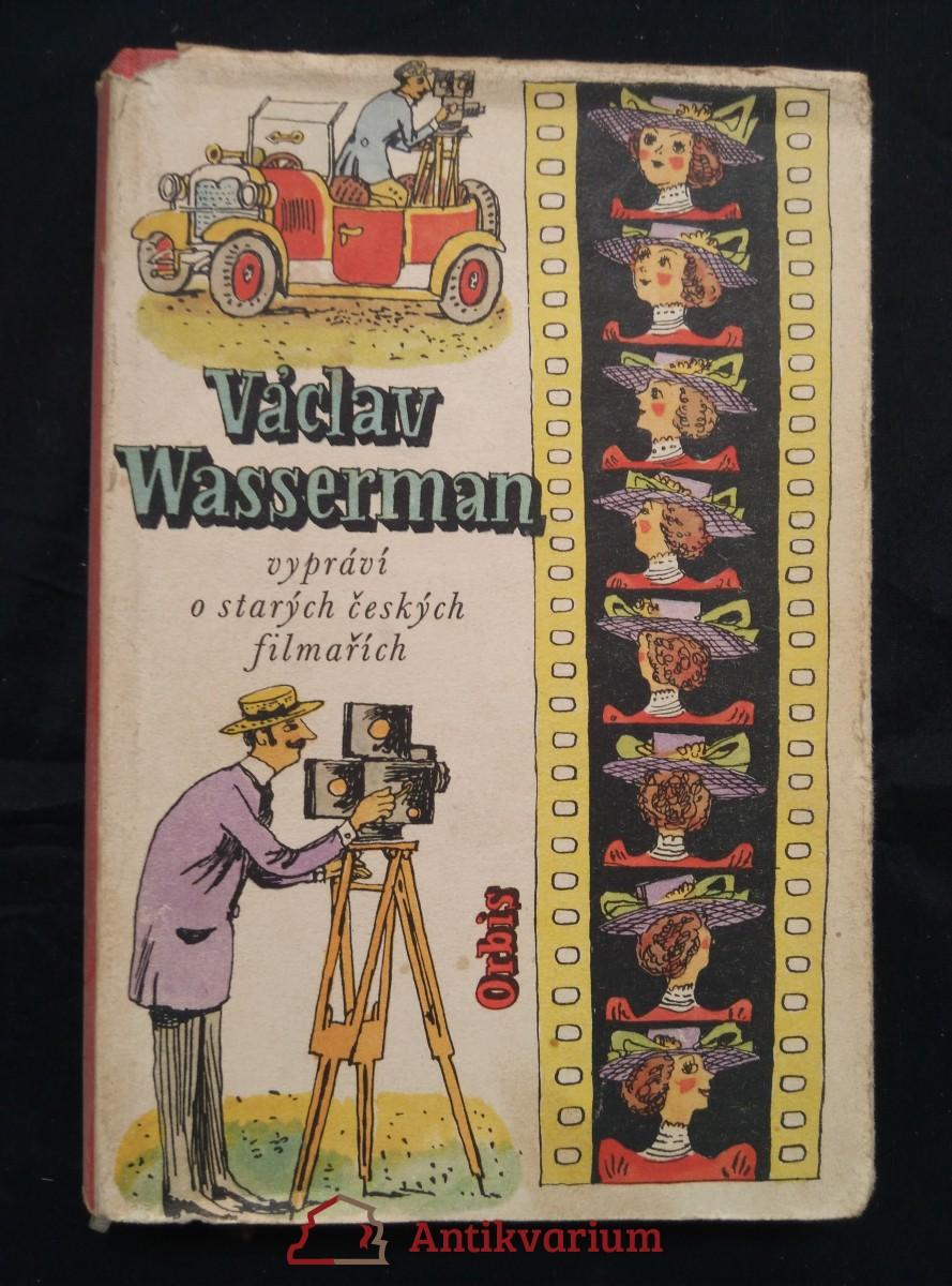 Václav Wasserman vypráví o starých českých filmařích (Ocpl, 288 s., ob a il. R. Mader)