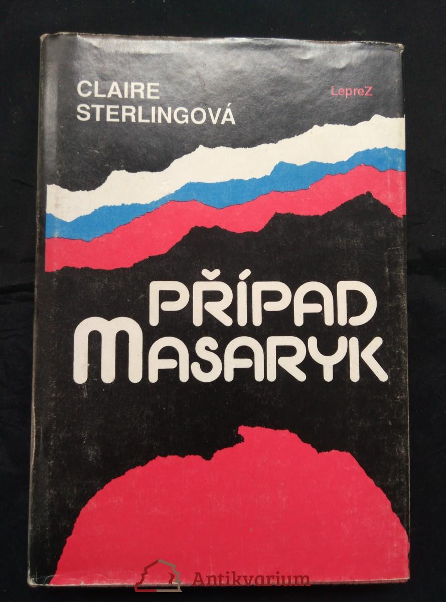 Případ Masaryk (Ocpl., 319 s.)