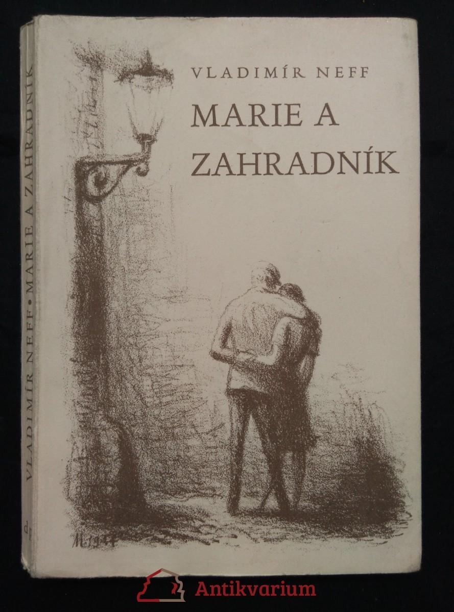 Marie a zahradník (Obr, 176 s., ob a il. lito K. Müller)