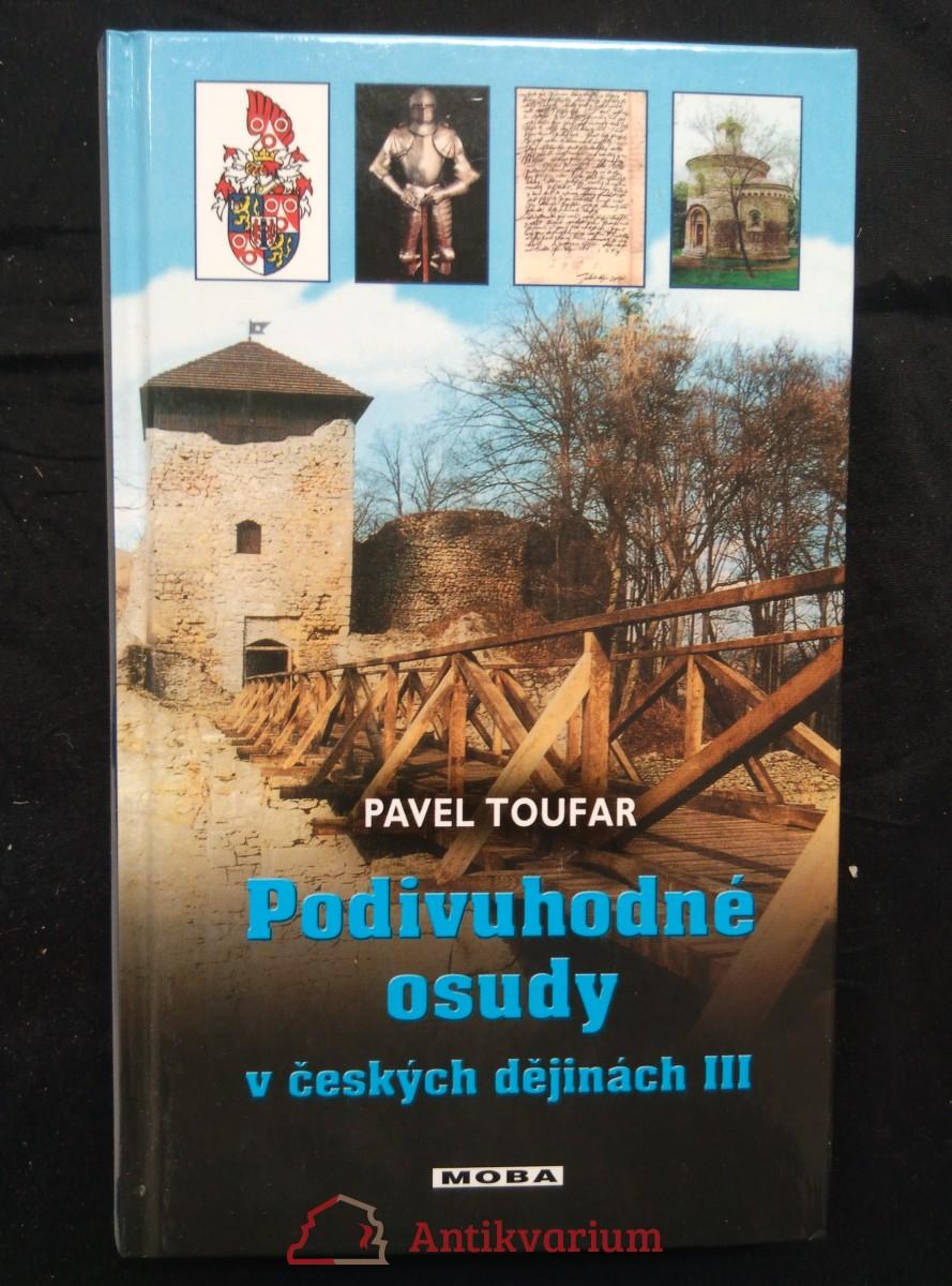Podivuhodné osudy v českých dějinách III (lam, 224 s.)