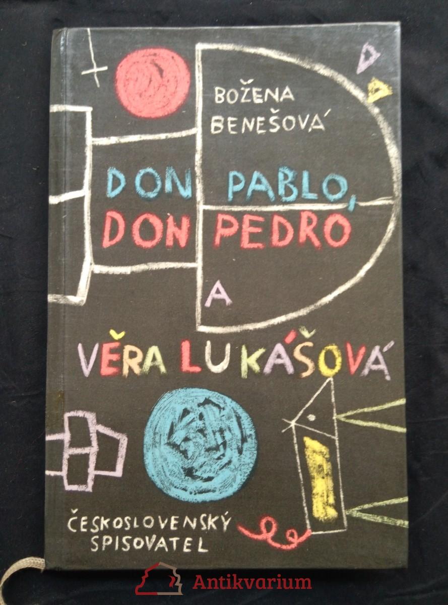 Don Pablo, don Pedro a Věra Lukášová (lam, 116 s., il. J. Kolínská)