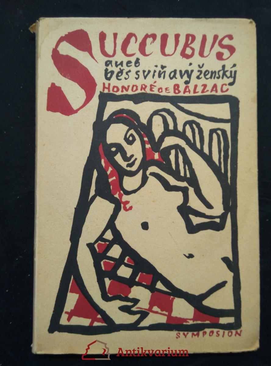 Succubus aneb Běs sviňavý ženský (Obr, 132 s., ob, il, vaz, typo K. Svolinský)