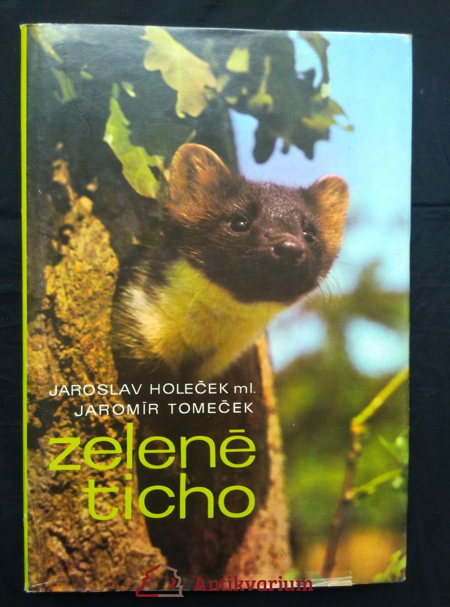 Zelené ticho (A4, Ocpl, 232 s., bar a čb foto J. Holeček ml..)