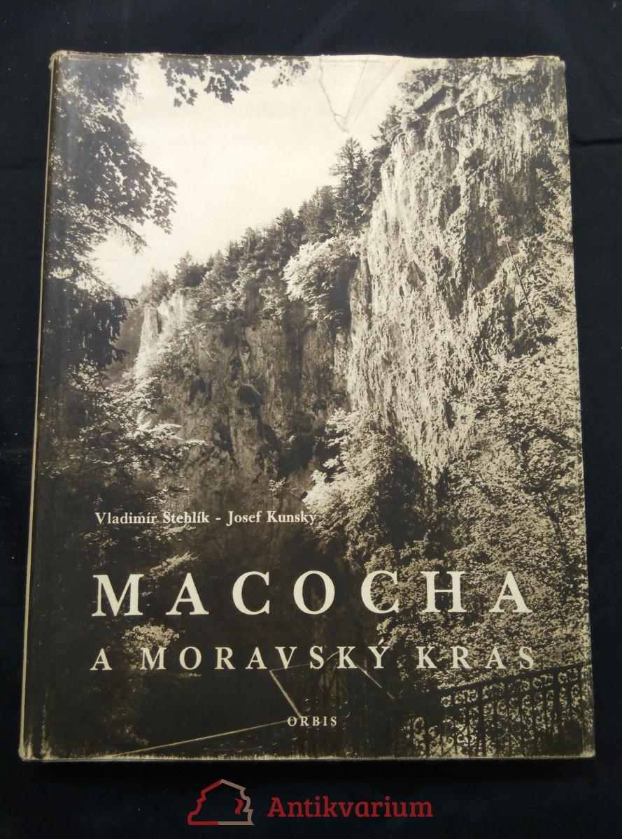 Macocha a Moravský kras (A4, Ocpl, 272 s., foto V. Stehlík, dedikace V. Stehlík)