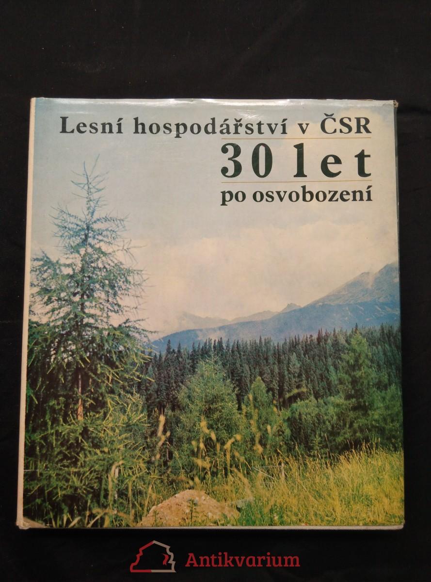 Lesní hospodářství v ČSR - 30. let po osvobození (Ocpl, 88 s textu, 96 s čb, 32 s bar. Foto)