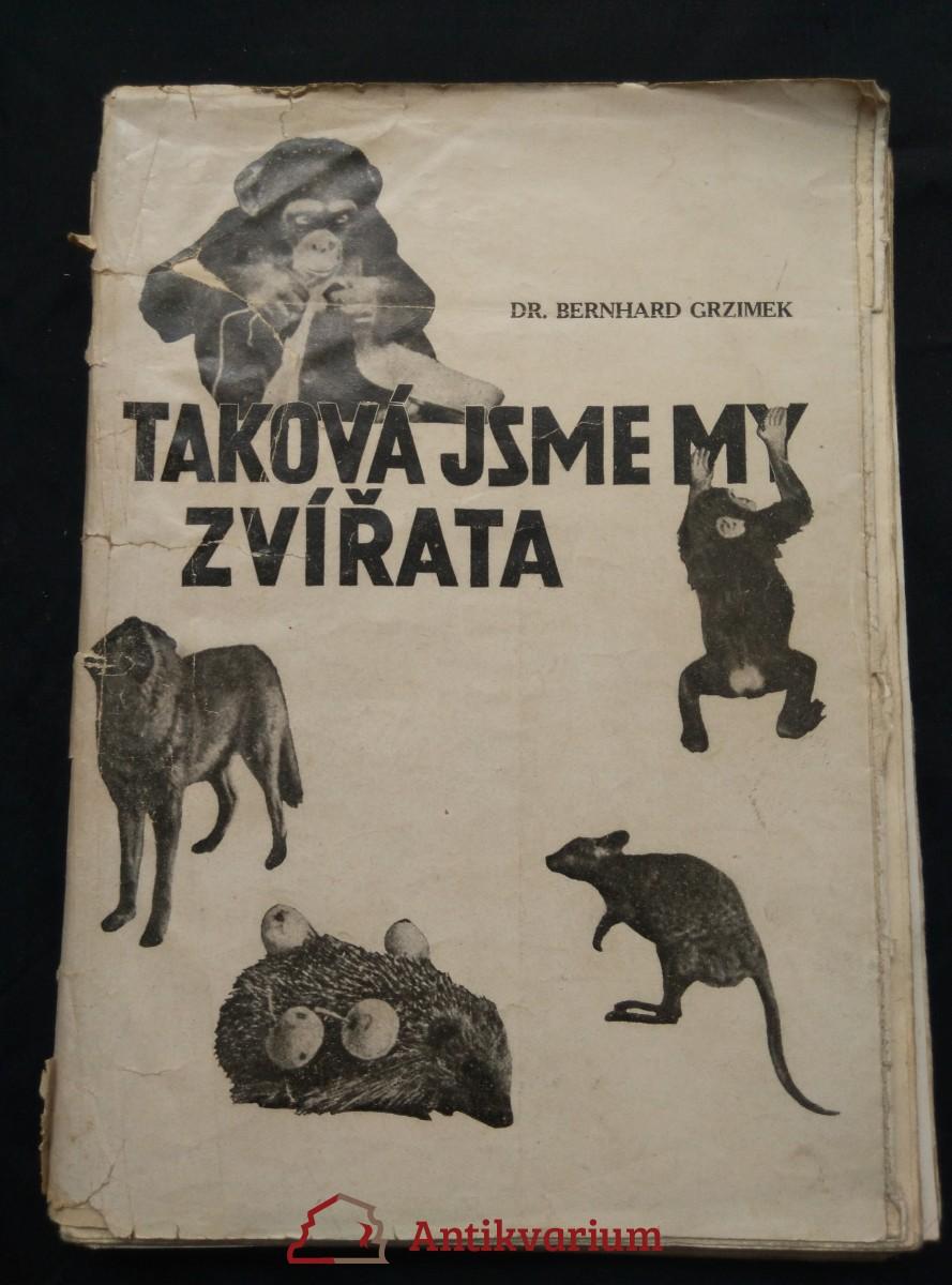 Taková jsme my zvířata (Obr, 176 s., 24 oboustr obr příl.)