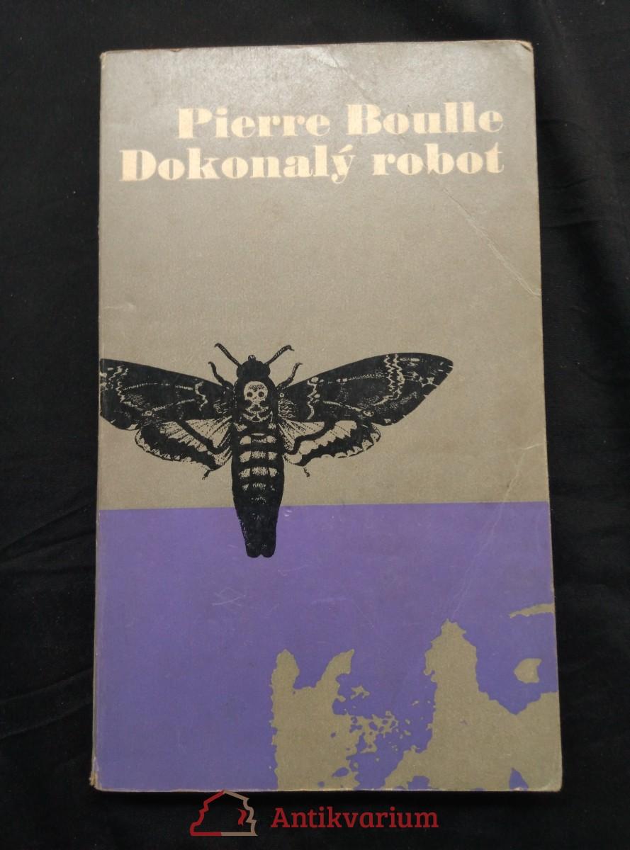 Dokonalý robot a jiné povídky (Obr., 192 s.)