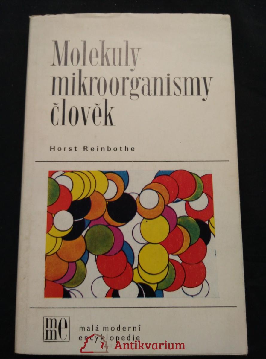 Molekuly, mikroorganismy, člověk (Obr., 176 s.)