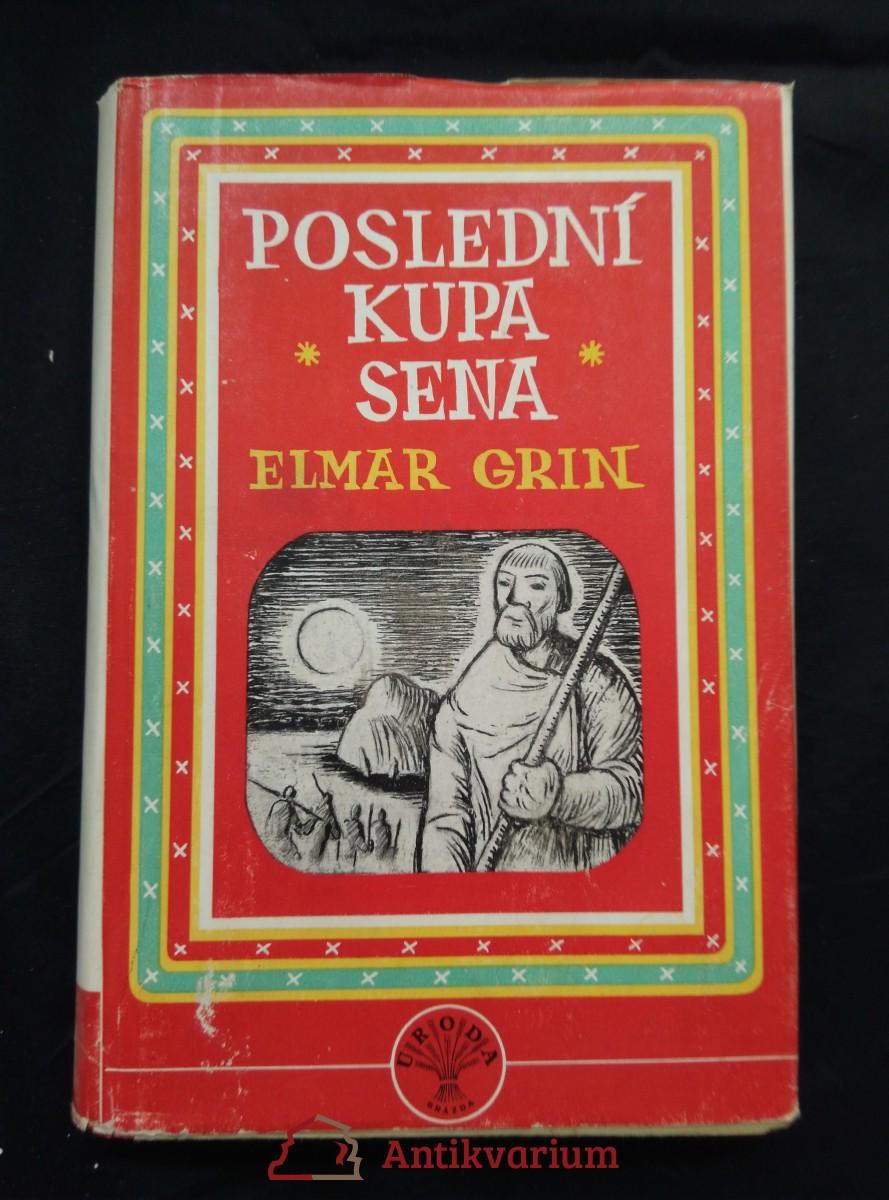 antikvární kniha Poslední kupka sena (Oppl, 256 s., ob a il. F. Podešva), 1950