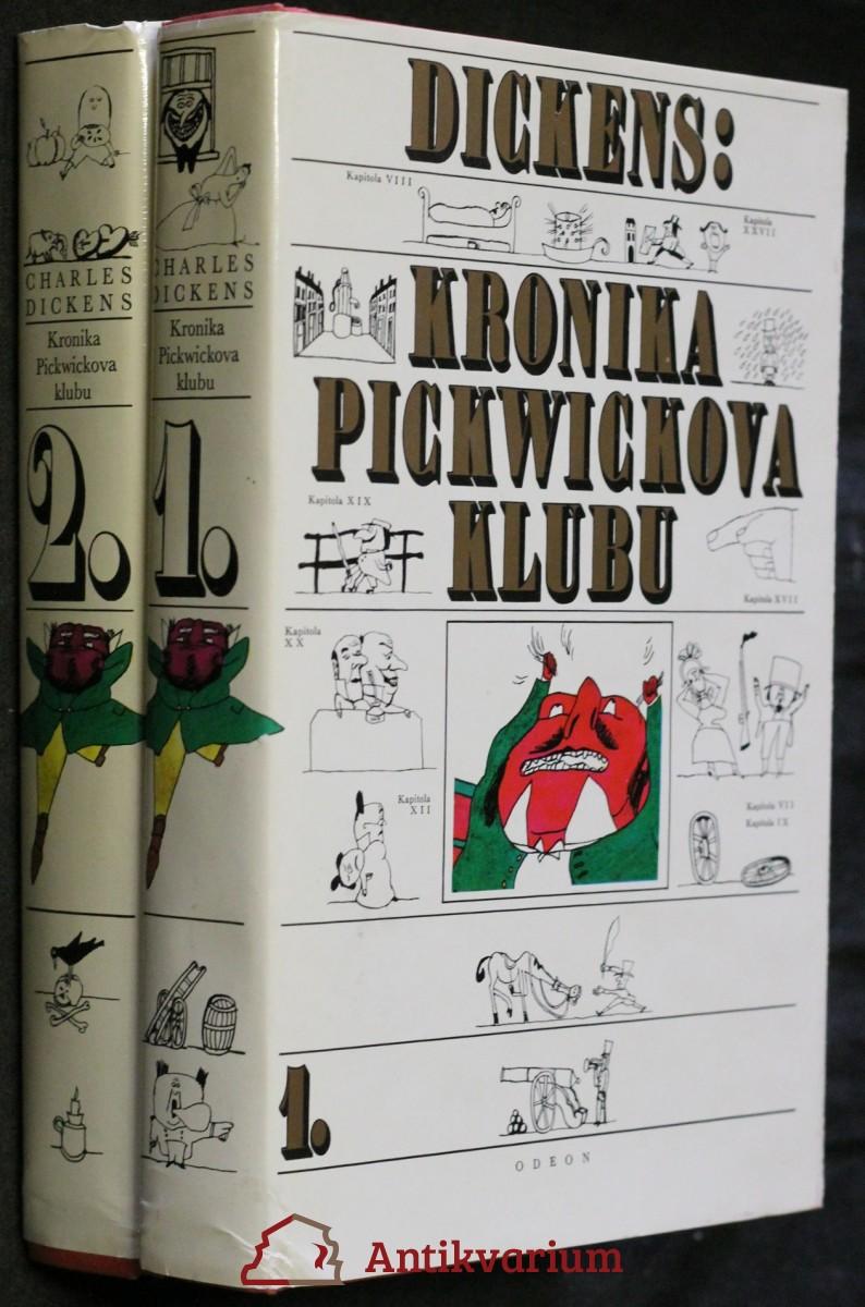 Kronika Pickwickova klubu : zápisy dochované z pozůstalosti Pickwickova klubu, které obsahují věrné vylíčení všeho putování, nebezpečenství, cest a šprýmovného počínání dopisujících členů tohoto klubu