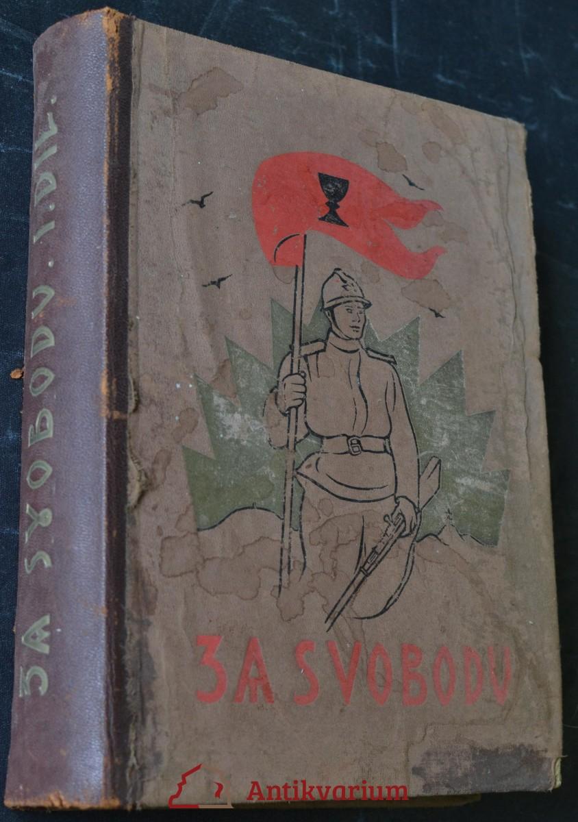 Za svobodu : Obrázková kronika československého revolučního hnutí na Rusi 1914-1920