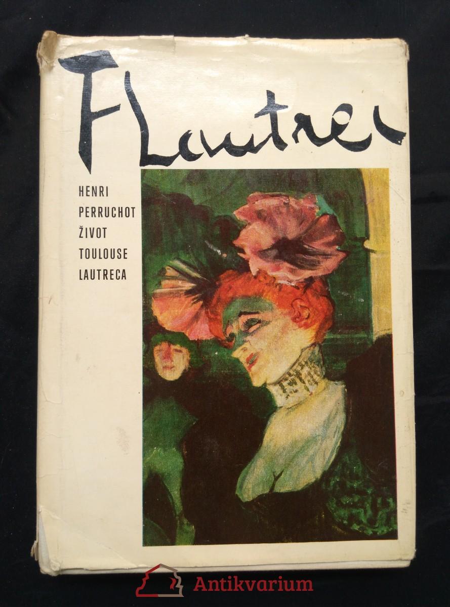 Život Toulouse Lautreca (Ocpl, 268 s., 32 čb a 16 bar příl.)